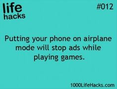 Putting your phone on airplane mode will stop ads while you're playing games