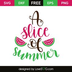 *** FREE SVG CUT FILE for Cricut, Silhouette and more *** A slice of summer