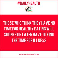 #DailyHealth Those who think they have no time for healthy eating will sooner or later have to find the time for illness.