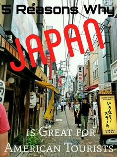 5 Reasons Why Japan is Great for American Tourists - Have Seat Will Travel