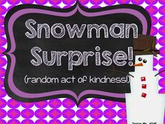 Do you want to encourage your students to remember the REASON for this SEASON? Encourage your students to participate in a random act of kindness for another class in your school. They will make a snowman surprise craft and write a sweet little letter to go with it!