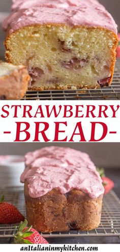 Strawberry Bread a delicious Homemade sweet loaf made with fresh strawberries and topped with a creamy strawberry glaze.  The perfect Valentine's Day Quick Bread. #strawberrybread #quickbread #sweetbread #sweetloaf #bread #breakfast #strawberry #dessert #creamcheese #frosting