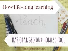 How lifelong learning has changed our homeschool