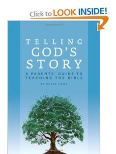 Telling God's Story: A Parents' Guide to Teaching the Bible (Telling God's Story): Peter Enns: 9781933339467: Amazon.com: Books
