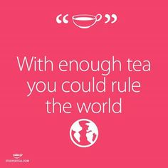 Winspiration Wednesday: Enter on Steeped Tea's Website; With enough tea I could _________!