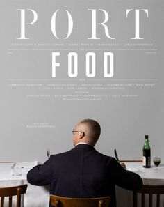Port magazine - Food, issue Summer 2012 | Magazine Cover: Graphic Design, Typography, Photography |