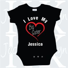 I love my big sister personalized name one by JocelynKDesigns