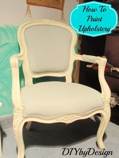 How to Paint Upholstery.  Never thought that was possible.  Now it is.