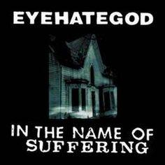 In The Name Of Suffering - Eyehategod
