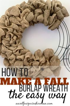 How to Make a Fall Burlap Wreath the Easy WayI have seen many tutorials on making burlap wreaths. They have been complicated and way too long! Making a burlap wreath for any season is super Making Burlap Wreaths, Easy Burlap Wreath, Burlap Wreath Tutorial, Burlap Crafts, Wreath Crafts, How To Make Wreaths, Diy Wreath, Burlap Bubble Wreath, Wreath Ideas