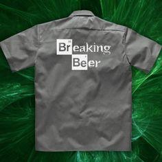 Craft Brewed Clothing Breaking Beer Work Shirt