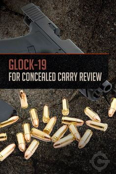 Glock-19 for Concealed Carry Review | Gun Tips By Gun Carrier. http://guncarrier.com/glock-19-concealed-carry-review/