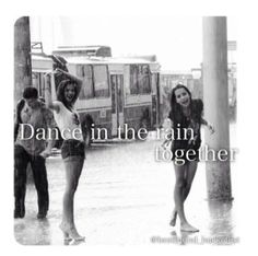 This is something my BFF and I would do, dancing in the rain. Best Friend Bucket List, Best Friend Goals, Best Friend Quotes, My Best Friend, Bff Goals, Bff Quotes, Future Goals, Friendship Quotes, Rainy Day Quotes