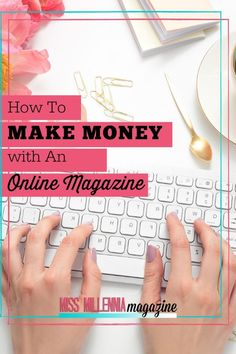 """There is one question I often get, way more than the other questions combined. """"How do you make money with an online magazine? Make Money Blogging, Make Money From Home, Money Tips, Way To Make Money, Make Money Online, Online Income, Best Blogs, Money Matters, Online Business"""