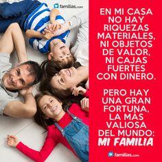 En mi casa la mayor fortuna es mi familia