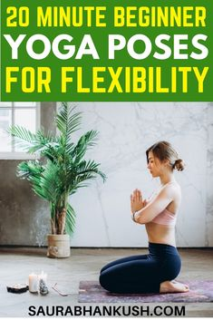 My best 20 minute beginner yoga poses for flexibility for women. My sisters love these yoga workout for flexibility and they tell me these yoga poses increases their flexibility a lot and help tone their body.