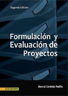 Formulación y evaluación de proyectos, 2da edición marcial córdoba padilla