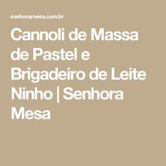 Cannoli de Massa de Pastel e Brigadeiro de Leite Ninho   Senhora Mesa