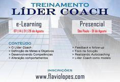 Amigas (os), considerando os pedidos estou abrindo uma turma PRESENCIAL para o treinamento Líder Coach em São Paulo. Você escolhe a melhor opção: PRESENCIAL: Dia 31 de Agosto em São Paulo.  E-LEARNING: Online em 4 sessões (07, 14, 21 e 28 de Agosto). Para quem esta constantemente em viagem ou tem dificuldade de deslocamento e horário.  ESCOLHA A MELHOR OPÇÃO E INSCREVA-SE! Acesse www.flaviolopes.com