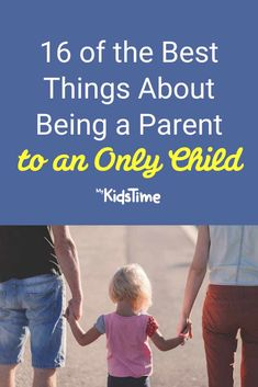 16 of the Best Things About Being a Parent to an Only Child