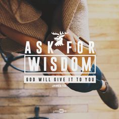 God tells us that wisdom is more precious than jewels, and when we ask for wisdom about a situation, he will guide us. It's so refreshing to know