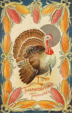 Thanksgiving Treasures, I'm thankful for my Family and my Friends, I'm thankful for the food we share and happy and grateful as can be. Thanksgiving Pictures, Thanksgiving Greetings, Vintage Thanksgiving, Vintage Holiday, Thanksgiving Decorations, Vintage Halloween, Fall Halloween, Thanksgiving Graphics, Thanksgiving Signs