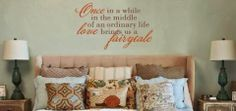 Once in a while in the middle of an ordinary life love brings us a fairytale - http://decoratingwithdecals.blogspot.com/2014/02/all-about-love-pt-1.html
