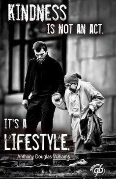 Kindness is not an act. Its a lifestyle! Today we need more kindness in our lifestyle to make this world better and a better place to live in peace and harmony. Great Quotes, Quotes To Live By, Me Quotes, Inspirational Quotes, Bien Dit, Faith In Humanity, Woman Quotes, Wise Words, Favorite Quotes