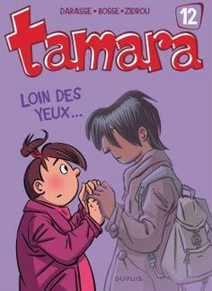 """Tamara - tome 12 - """"Loin des yeux""""… http://www.dupuis.com/tamara/bd/tamara-tome-12loin-des-yeux/46869"""