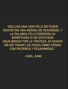 Carl Jung, Nice Quotes, Mindfulness, Patience, Happy Life, Pretty Quotes, Get Well Soon, Cute Quotes, Handsome Quotes