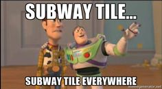 Image result for subway tile meme