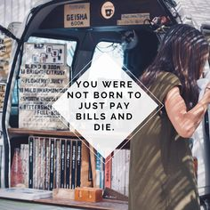 You Were Not Born To Just Pay Bills And Die.