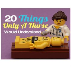 20 Things Only A True Nurse Would Understand: http://www.nursebuff.com/2014/05/things-only-nurses-understand/