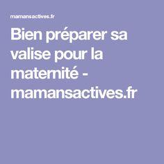 Bien préparer sa valise pour la maternité - mamansactives.fr