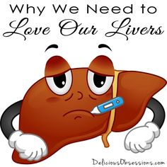 Why We Need to Love Our Livers // deliciousobsessions.com