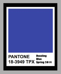 PANTONE DAZZLING BLUE: Pantone forecasts the color future and for Spring 2014 Dazzling Blue is their choice.  This peppy version of cobalt is already present in many wardrobes and interiors as blues have generally been on the rise in the brighter hues sector in recent fashion and interiors collections.