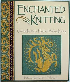 """Link to a book review of """"Enchanted Knitting"""" by Catherine Cartwright-Jones, Roy Jones. The review is in German and English, by kind permission from Kerstin of the Strickforum blog."""