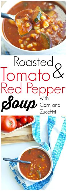 This Roasted Tomato and Red Pepper Soup with Zucchini and Corn soup is ...