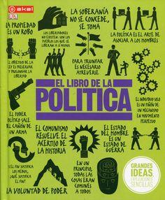 El libro de la política / [colaboradores, Paul Kelly, Rod Dacombe, John Farndon ... et al.] PublicaciónLondres : DK ; Madrid : Akal, D.L. 2014