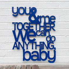 """Inspired by Dave Matthews' """"You & Me"""" (and by my husband's never-ending support), I made this sign for the bedroom. You can hang yours anywhere you like. It reads: You & me together We can do anything"""
