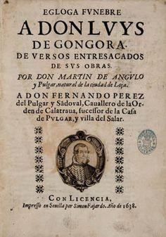 Martín de Angulo y Pulgar. Egloga funebre a don Luys de Gongora de versos entresacados de sus obras