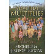 A Love That Multiplies by Michelle & Jim Bob Duggar