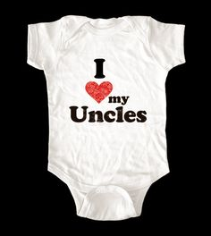 I Love (Heart) my Uncles Custom shirt - Printed on Soft Cotton Baby Onesie, Toddler, and youth shirts. $15.99, via Etsy.
