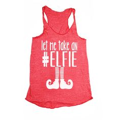 Let Me Take an Elfie Hashtag Chrismas Shirt Black Friday Tank... ($20) ❤ liked on Polyvore featuring tops, red, tanks, women's clothing, christmas shirts, red tank, evening tops, shirts & tops and holiday tops