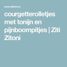 courgetterolletjes met tonijn en pijnboompitjes | Ziti Zitoni