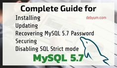 Install, Update, Recover MySQL password, Secure MySQL and Disable SQL strict mode in MySQL 5.7