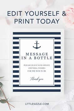 "Are you hosting a nautical themed party? Ask your guests to leave their message or words of advice with this nautical ""Message in a bottle"" sign with anchor and navy blue and white stripes. The sign is perfect for a boy baby shower, summer bridal shower or wedding. Simply download, personalize Navy Baby Showers, Nautical Bridal Showers, Summer Bridal Showers, Nautical Baby, Sign Templates, Templates Printable Free, Diy Baby Shower Decorations, Baby Shower Gifts For Boys, Wishes For Baby"