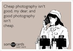 The DAMN truth. Cheap photography isn't good, my dear, and good photography isn't cheap. Photography Business, Life Photography, Amazing Photography, Conceptual Photography, Iphone Photography, Photography Ideas, Photographer Meme, Photography Quotes Funny, Frases