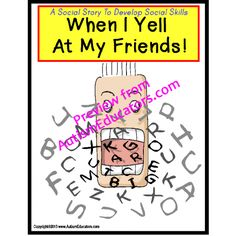 Social Story/Social Skills for Autism(When I Yell At My Friends): This 10 page social story is perfect for the younger students with autism who may have difficulty getting along with peers.  - See more at: http://autismeducators.com/social-storysocial-skills-for-autismwhen-i-yell-at-my-friends#sthash.wDNtLXjO.dpuf