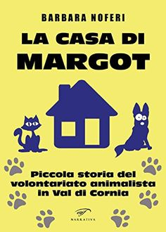 La casa di Margot. Piccola storia del volontariato animal... https://www.amazon.it/dp/8876066950/ref=cm_sw_r_pi_awdb_c_x_qzJwAbF55CJ4V